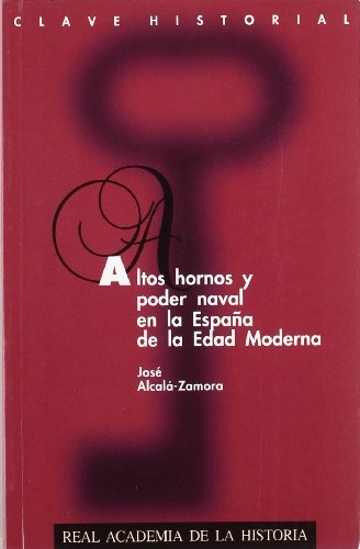 9788489512238: Altos hornos y poder naval en la España de la Edad Moderna. (Clave Historial.)