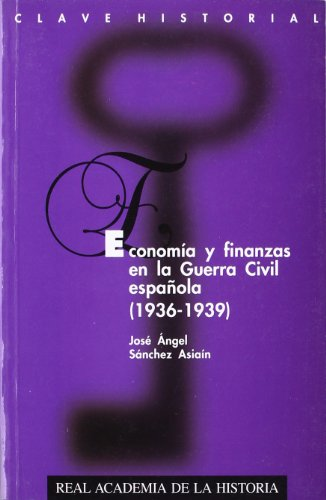 9788489512382: Economia y Finanzas en la Guerra Civil Espanola (1936-1939) Clave Historial Nº19