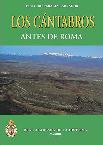 9788489512597: Los Cántabros Antes De Roma. (Bibliotheca Archaeologica Hispana.)