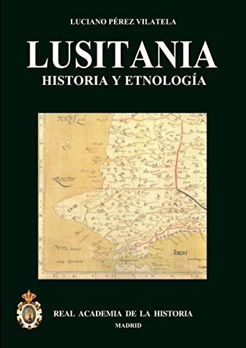 9788489512689: Lusitania: Historia y Etnología (Spanish Edition)