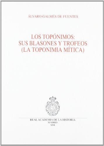 9788489512795: Los toponimos: Sus blasones y trofeos (la toponimia mitica) (Spanish Edition)