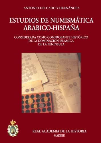 Estudios de Nunimástica Arabigo-Hispana (Publicaciones del Gabinete de Antiguedades de la Real ...