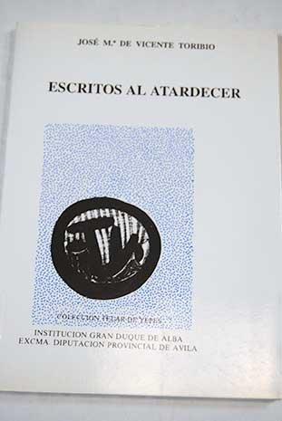 9788489518070: Escritos al atardecer (Coleccion Telar de yepes) (Spanish Edition)