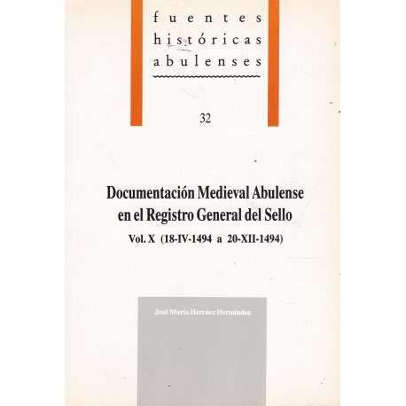9788489518216: Documentacion medieval abulense enel registro general del sello vol.x18-IV-1494 a 20-XII-1494