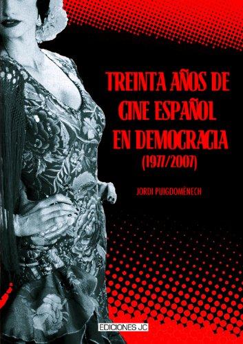 9788489564541: Treinta Anos de Cine Espanol en Democracia (1977-2007)