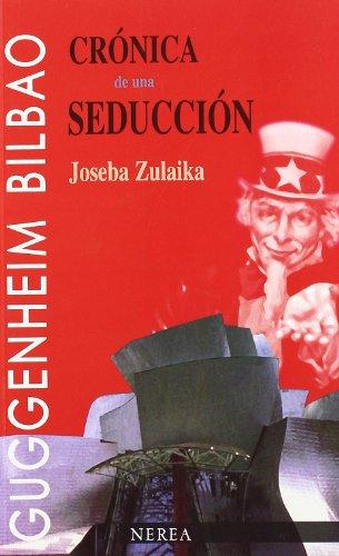 9788489569065: Crónica de una seducción: Guggenheim Bilbao (Ensayos de arte y estudios)