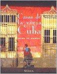9788489569355: Casas de la vieja Cuba (islas al viento) (fotografias)