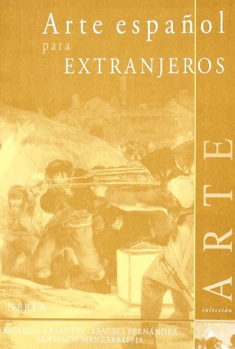 ARTE ESPAÑOL PARA EXTRANJEROS. COORDINACION A. CAMARA: ABRANTES, R. / A. FERNANDEZ / S. ...