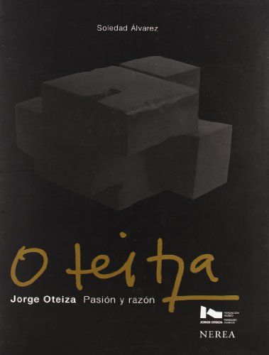 9788489569843: Jorge Oteiza: Pasion Y Razon / Passion and Reason (Spanish Edition)