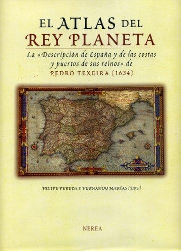 9788489569867: El Atlas del Rey Planeta: La descripción de España y de las costas y puertos de sus reinos de Pedro Texeira (1634) (Formato grande) (Spanish Edition)