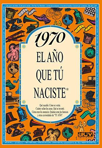 9788489589186: El año 1970 : qué sucedió, cómo se vestía, cuánto valían las cosas ...