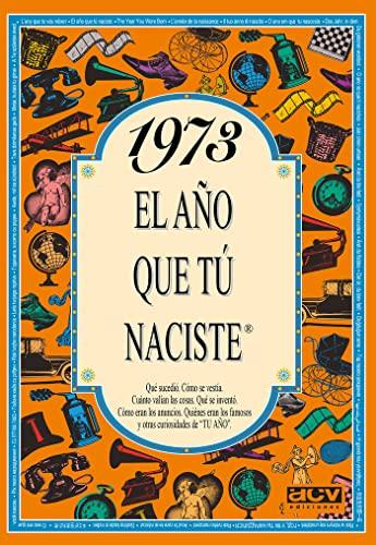 9788489589216: El año 1973 : qué sucedió, cómo se vestía, cuánto valían las cosas ...