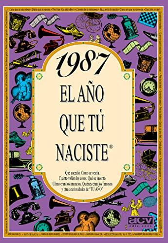 9788489589568: El año 1987 : qué sucedió, cómo vestían, cuánto valían las cosas ...