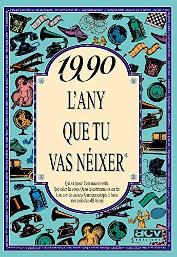 9788489589742: 1990, L'any Que Tu Vas Néixer