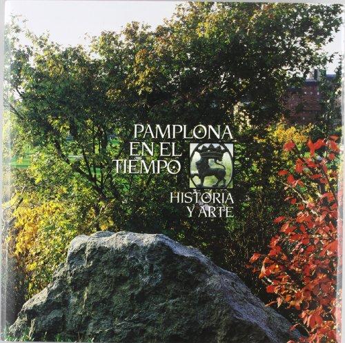 9788489590878: Pamplona en el tiempo - historia y arte