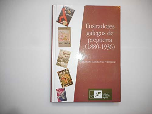 9788489599444: ILUSTRADORES GALEGOS DE PREGUERRA (1880-1936)