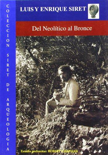 DEL NEOLITICO AL BRONCE: SIRET, LUIS;SIRET, ENRIQUE