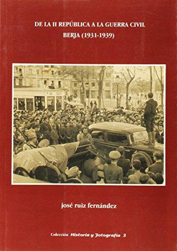 9788489606210: De la II República a la Guerra Civil en Berja (historia y fotografía)