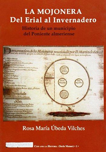 9788489606395: La Mojonera. Del erial al invernadero (Clio ama la historia (serie menor))