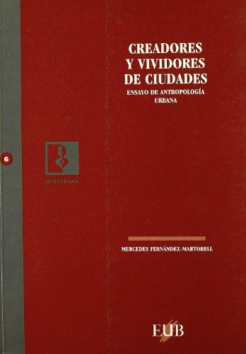 9788489607477: Creadores y vividores de ciudades : ensayo antropológico urbano