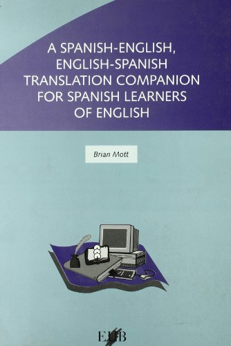 A Spanish-English, English-Spanish and translation companion for Spanish learners of English: Brian...