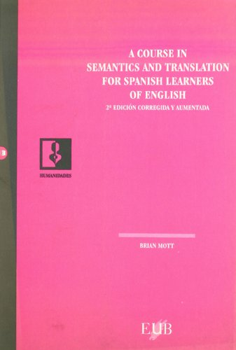 9788489607774: A course in semantics and translation for Spanish learners of English