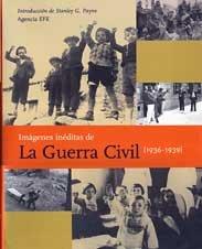 9788489614260: Imagenes ineditas de la Guerra civil (1936-1939)