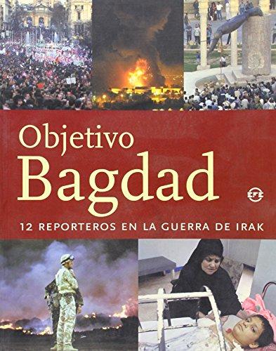 9788489614284: Objetivo Bagdad - 12 reporteros en la Guerra de Irak -