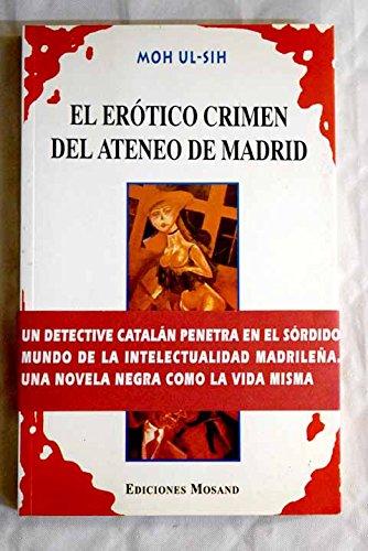 9788489616004: El erotico crimen del ateneo de Madrid