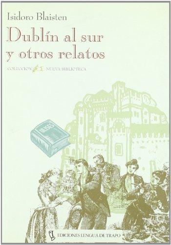 Dublín al sur y otros relatos.: Blaisten, Isidoro [Argentina,