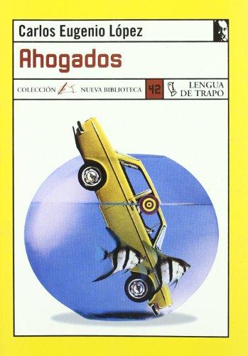 9788489618435: Ahogados (Coleccion Nueva Biblioteca) (Spanish Edition)