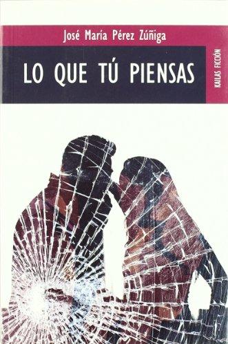 Lo que tú piensas (Paperback): José María Pérez
