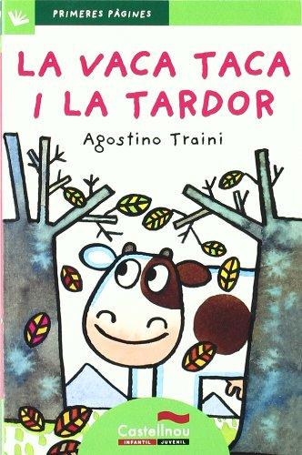 9788489625600: La vaca Taca i la tardor (lletra de pal)