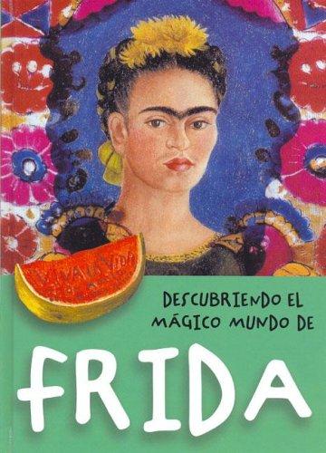 9788489634435: Descubriendo El Magico Mundo De Frida
