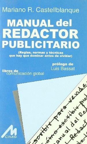 MANUAL DEL REDACTOR PUBLICITARIO: Mariano Castellblanque