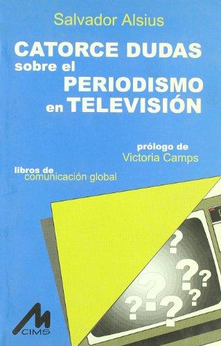Catorce dudas sobre el periodismo en televisi?n: Alsius, Salvador
