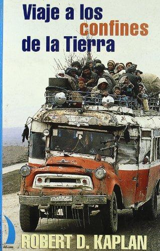 Viaje a Los Confines de La Tierra: Kaplan, Robert M.