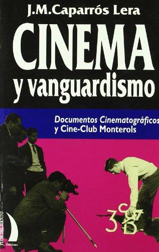 9788489644465: Cinema y vanguardismo: Documentos cinematográficos y Cine-Club Monterols (1951-1966)