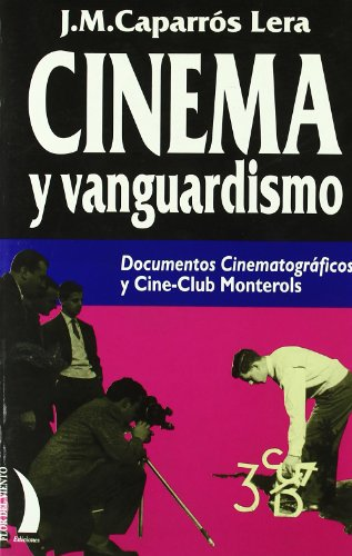 9788489644465: Cinema y vanguardismo: Documentos cinematográficos y Cine-Club Monterols (1951-1966) (Spanish Edition)