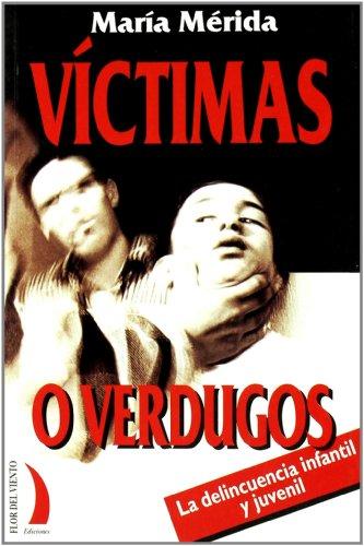 Víctimas o verdugos : la delincuencia infantil: María Mérida Fernández-Llamazares
