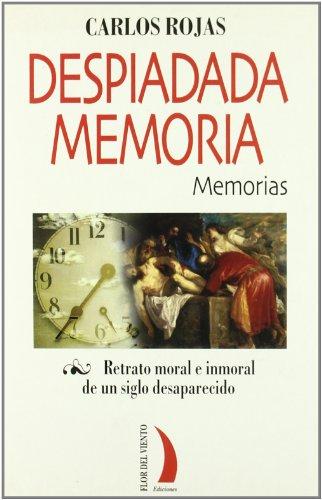 9788489644755: Despiadada memoria : retrato moral e inmoral de un siglo desaparecido