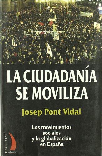 9788489644915: La ciudadanía se moviliza : los movimientos sociales y la globalización en España