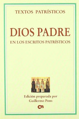 Dios Padre en los textos cristianos primitivos: Pons Pons, Guillermo