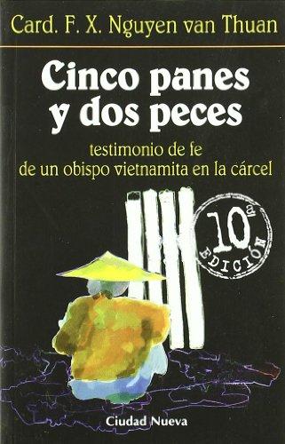 9788489651883: Cinco panes y dos peces, testimonio de fe de un obispo vietnamita en la cárcel