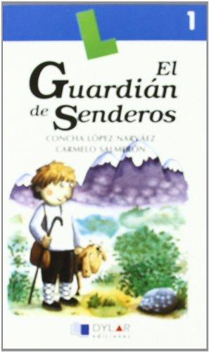 El guardián de senderos, 1 (Paperback): Concha Lopez Narvaez,
