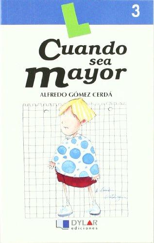 9788489655065: CUANDO SEA MAYOR - Libro 3 (Lecturas Dylar)