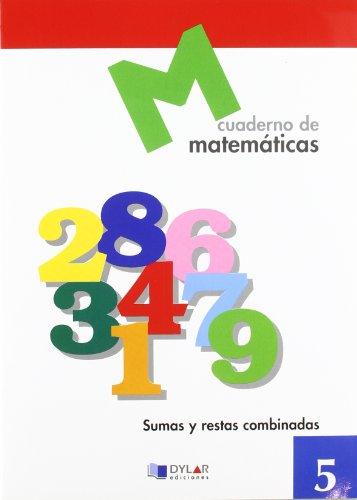 Matematicas 5 - Sumas Y Restas Combinadas: AA.Vv.