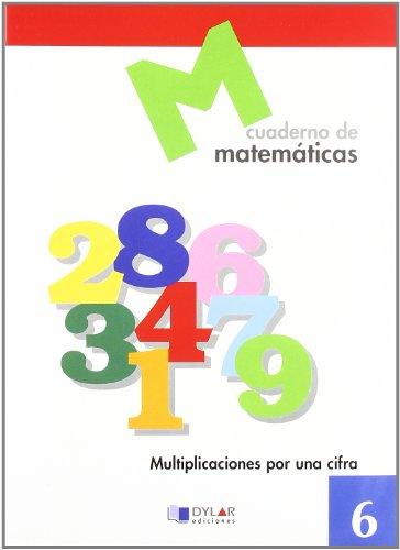 9788489655591: MATEMATICAS 6 - Multiplicaciones por una cifra