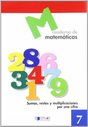 9788489655607: MATEMATICAS 7 - Sumas, restas y multiplicaciones por una cifra