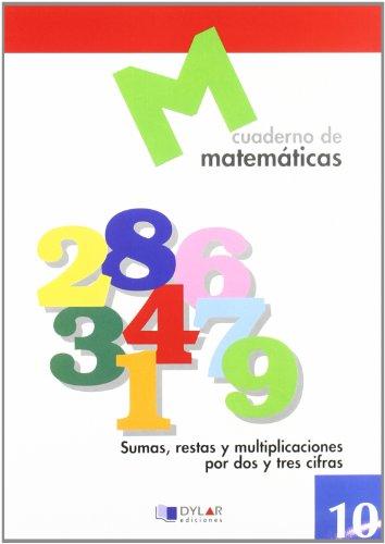 Matematicas 10 - Sumas, Restas Y Multiplicaciones: AA.Vv.